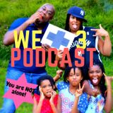 The WE+3 Podcast: 1 - #InsecureIntroductions