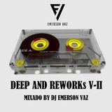 DEEP AND REWORKS V II - DJ EMERSON VAZ