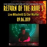 DER WÜRFLER – RETURN OF THE RAVE 3 – LIVEMITSCHNITT 09.06.2019