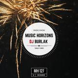 Dj Burlak - Music Horizons @ MH127 December 2017 NEY