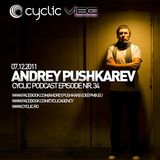 Cyclic Podcast Episode Nr 034 by Andrey Pushkarev - 07.12.2011