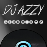 Dj Azzy - Club Mix #8