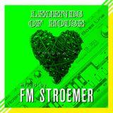 FM STROEMER - Legends Of House Volume 5 - mixed by FM STROEMER|www.fmstroemer.de