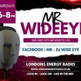 MR Wideeye Live 15th Febuary 2018 Londons Energy