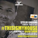 Moses pres. #THISISMYHOUSE - #TIMH136 | W31 | 2017 |Guest Mix: Garama| This Is My House