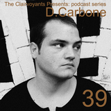 The Clairvoyants Presents - 39 D. Carbone