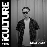 iCulture #125 - Special Guest - micFreak