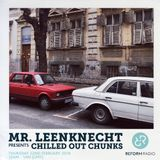 Mr. Leenknecht presents Chilled Out Chunks 22nd February 2018