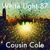 White Light 87 - Cousin Cole