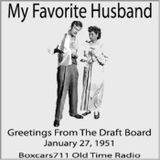 My Favorite Husband - Greetings From The Draft Board (01-27-51)