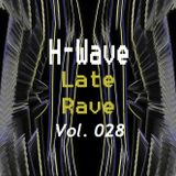 H-Wave Late Rave Vol. 028
