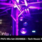Phil's Mix Set 20140826 - Tech House 3