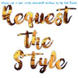 Request the Style Mixtape