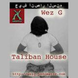 Wez G - Taliban House