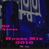 DJ Xcess House Mix 2016, The Kiss