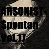 Arsonist- Spontan Vol.17
