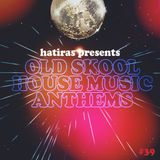 Hatiras Old Skool House Anthems Mix