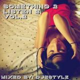 Something 2 Listen 2 Vol.2