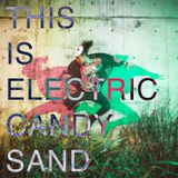 THIS IS ELECTRIC CANDY SAND