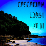 Cascadia Coast - Pt III