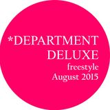 DEPARTMENT DELUXE freestyle – August 2015 // *this is new*
