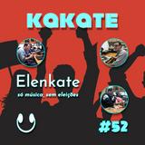 Kakate - EP 52 - Elenkate