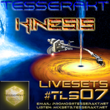TESSERAKT LIVESETS 07 pres. KINESIS