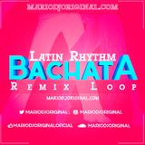 Demo Latin Rhythm - Bachata Loop Remix - MarioDjOriginal