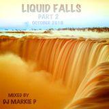 DJ MARKIE P with LIQUID FALLS (PART 2) OCTOBER 2018