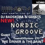 [-: NORDIC GROOVE BY DJ BADSKOBA WITH GUEST THE SINNER AND THE SAINT :-]
