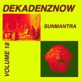DEKADENZNOW VOLUME 18 by SUNMANTRA