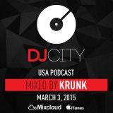 Krunk - DJcity Podcast - Mar. 3, 2015
