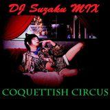 Suzaku Galatea House Mix -Coquetish Circus-