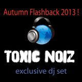 Toxic Noiz - Autumn Flashback 2013 (exclusive dj set)