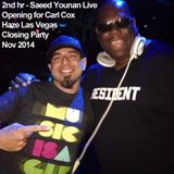 2nd Hr SAEED YOUNAN Playing B4 CARL COX @ HAZE Closing party Las Vegas