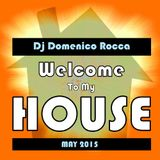Domenico Rocca - Welcome To My House May 2015