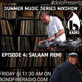 Dolo Presents Summer Music Series on Bondfire Radio  Episode 4: Music of Salaam Remi