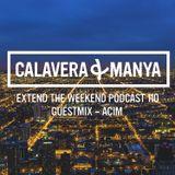 Calavera & Manya - Extend The Weekend Vol. 110 [23.04.2015 - Guestmix - Acim]