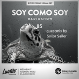 Soy Como Soy Radioshow 085 | Ibiza Global Radio | Guestmix by Sailor Sailer