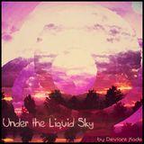 Under the Liquid Sky