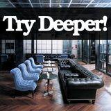 Try Deeper!