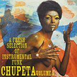 Chupeta vol.5 A fresh selection of instrumental funk