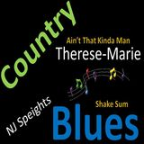 Country - Ain't That Kinda Man by Therese-Marie @ThereseMarie6 & Blues - Shake Sum by NJ Speights