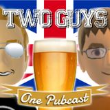 Episode 43: Two Guys, One Pubcast - A New Beginning