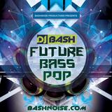 DJ Bash - Future Bass Pop