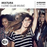 Mixtura - I Love Club Music