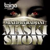 RADJANI - MASKI SHOW MIX (2012 | TAIGAPROMO)
