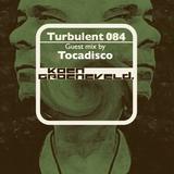 Koen Groeneveld Turbulent 084 + Guest Mix Tocadisco