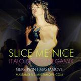 SLICE ME NICE - ITALO MEGAMIX  (MASTAMIX 5)