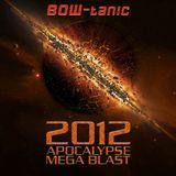2012 Apocalypse Mega Blast